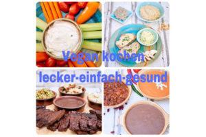 Vegan kochen lecker einfach gesund