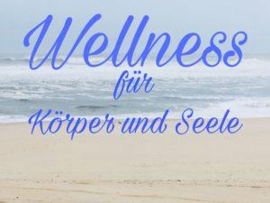 Wellness für Körper und Seele @ Praxis Seelenmission